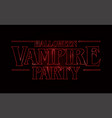 halloween vampire party text design halloween vector image