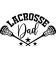 lacrosse dad on white background vector image vector image