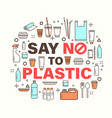 say no to plastic environmental problem concept vector image