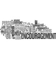 who needs encouragement text word cloud concept vector image vector image