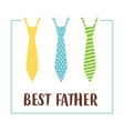 with ties and text best father vector image