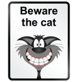 Beware the Cat Information Sign vector image vector image