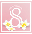8 march women day flower white square pink backgro vector image
