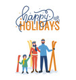 happy holidays standing family with skiing vector image