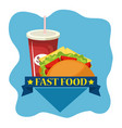 taco and soda fast food vector image vector image