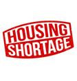housing shortage grunge rubber stamp vector image
