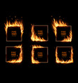 square frames in fire burning borders set vector image vector image