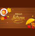 hello autumn banner on wooden background vector image vector image