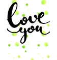 LOVE YOU hand lettering handmade calligraphy vector image