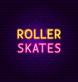 roller skates text neon label vector image vector image