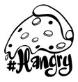 word expression for hangry with pizza slice vector image vector image
