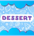cute colorful poster for cafe with dessert quote vector image vector image