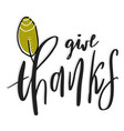 give thanks hand drawn vector image vector image