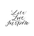 live love inspire phrase modern calligraphy vector image