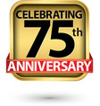 celebrating 75th years anniversary gold label vector image vector image