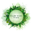 round frame with patterned doodle green leaves vector image vector image