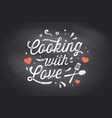 cooking with love kitchen poster kitchen wall vector image