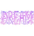 holographic dream lettering vector image vector image
