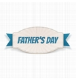 Fathers Day paper Badge with greeting Ribbon vector image vector image