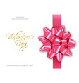 pink bow realistic special valentine day vector image vector image