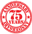 Grunge 75 years anniversary rubber stamp vector image