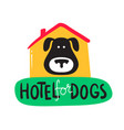 hotel for dogs banner hospitality service vector image