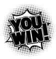 you win comics style winner symbol vector image vector image