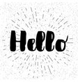 hello - lettering for greeting card vector image vector image