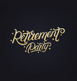 retirement party hand written lettering vector image vector image