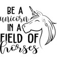 be a unicorn in a field horses logo vector image vector image
