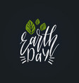 earth day hand lettering vector image vector image