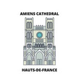 hauts-de-france - amiens cathedral line trave vector image vector image