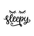sleepy t shirt design funny hand lettering poster vector image