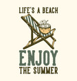 t-shirt design slogan typography lifes a beach vector image vector image