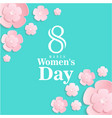 8 march womens day pink flower green background ve vector image