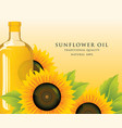 bottle of sunflower oil with sunflowers and leaves vector image vector image
