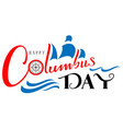 happy columbus day text handwritten greeting card vector image vector image