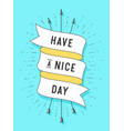 have a nice day old ribbon banner vector image vector image