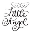 little angel words on white background hand drawn vector image vector image