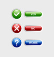 Yes no maybe buttons vector image vector image