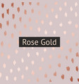 abstract pattern with rose gold imitation vector image vector image