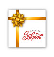 gift box with back to school lettering and gold vector image vector image