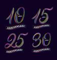 set 10 15 25 30 years anniversary hand vector image