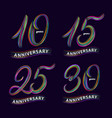set of 10 15 25 30 years anniversary hand vector image