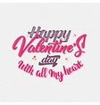 Valentines day with all my heart- calligraphy vector image vector image