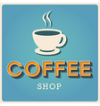 Coffee shop Retro poster EPS10 vector image vector image