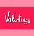 happy valentines day valentines day vector image vector image