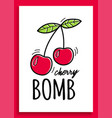 slogan graphic with a cherry for t-shirt prints vector image vector image