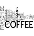 who wants a coffee franchise text word cloud vector image vector image