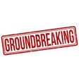 groundbreaking sign or stamp vector image vector image